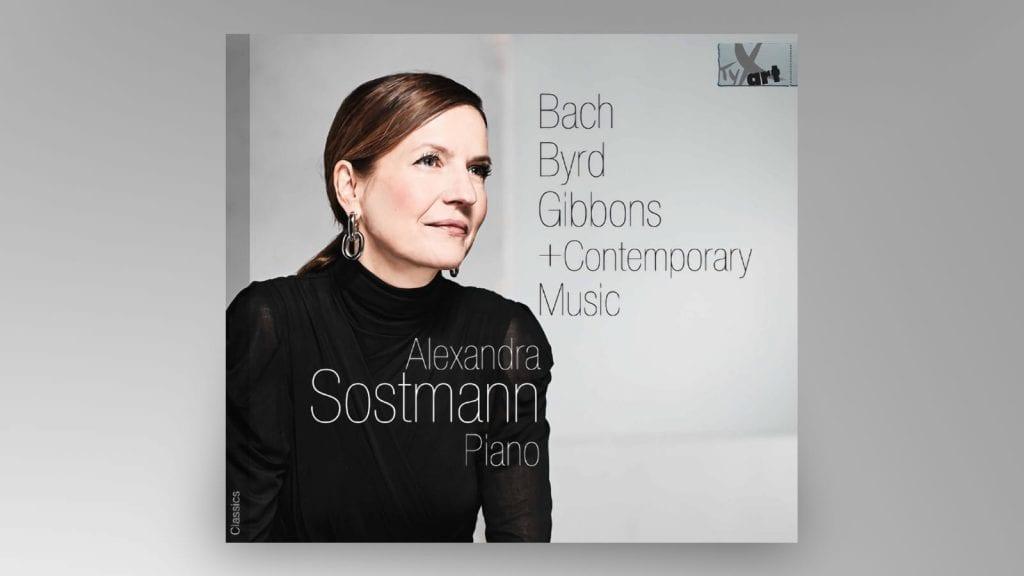 Die aktuelle CD von Alexandra Sostmann:  Bach, Byrd, Gibbons + Contemporary Music
